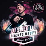 DJ SWED LU - BLACK BOTTLE BOYS VOL. 2 / POWERED BY LUC BELAIRE