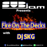 SUBJam Presents -- Fire On The Decks With DJ SKG 22 Jan 2016