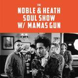 The Noble & Heath Soul Show - 18/6/2018