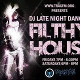It's DJ Late Nite Dancer & The Filthy House Sessions With Guest JJ The DJ www.traxfm.org