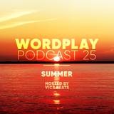 Wordplay Podcast 025 | Hosted by Vice beats | Summer 2018 | UK & international Hip Hop, Rap & Soul|
