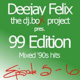 99 Edition episode 5 and 6 - Mixed '90s hits.