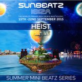 HEIST Mini mix for SunBeatz Ibiza 2015