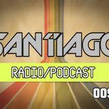Santiago - Radio Podcast 009
