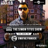 2nd hour of the simon titus show invites Dwayne Pinnock on AMW.FM 18th march 2016