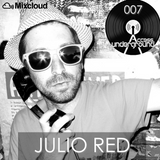 ACCESS UNDERGROUND 007: Julio Red