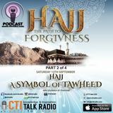 Hajj The Path To Forgivness - Hajj - A Symbol Of Tawheed