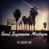 SOUL SUPREME MIXTAPE by Jeremy Jay