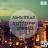 JOHNIESAD - CULTURE DEEP -