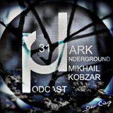 Dark Underground Podcast 031 - Mikhail Kobzar