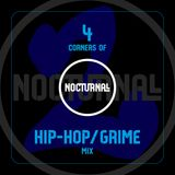 4 Corners of Nocturnall - Hip-Hop/Grime Mix 2