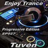 Tuvén - Enjoy Trance #027 (Progressive Edition)