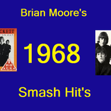 Brian Moore's 1968 Smash Hit's.