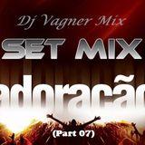 Dj Vagner Mix - Set Mix Adoração (Part 07) Participação Especial Kiko DK Reggaeton