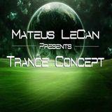 Mateus LeCan pres. Trance Concept 048 @ Trance-Energy Radio