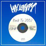 BACK TO 2002 // @MaxDenham