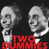 The Two Dummies Show - E04