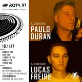 Rota 91 - 18/11/2017 - DJs convidados Paulo Duran e Lucas Freire