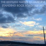 THE RESTLESS NATiVE RELEASE #15 STANDING ROCK ROAD TRIP MiX