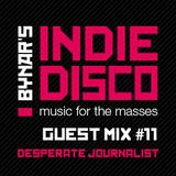 Bynar's Indie Disco Guest Mix #11 - Desperate Journalist