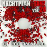 DJ Led Manville - Nachtplan Tanz Vol.24 (2016)