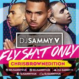 #FlyShitOnly ChrisBrown Edition @DJSAMMYVUK