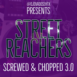 Street Reachers Screwed & Chopped 3.0