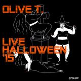 Olive T. - Live Halloween '15
