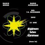 Radio Schmadio Nr.32 - Nigthmare before Christmas