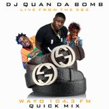 DJ Quan Da Bomb in the mix on live from the 585 WAYO 104.3 FM Quick mix pt.4