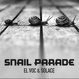 Snail Parade - El Voc & Solace