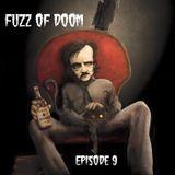 Fuzz of Doom Episode 9