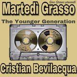 Martedì Grasso - The Younger Generation - Cristian Bevilacqua 30.01.2018