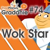 Gradanie ZnadPlanszy #74 - Wok Star