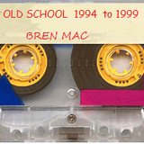 OLD SCHOOL By Bren Mac  1994  to 1999  (2010-01-01 )