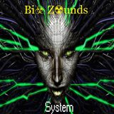 Bi☣ Z☢unds - System (August 2015 Podcast)