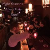 Night Sessions - After Dinner Drink