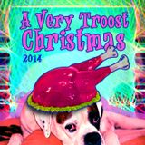 A Very Troost Christmas 2014 Part 1