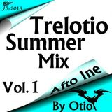 Trelotio Summer Mix Afto Ine 2018 Vol.1 By Otio