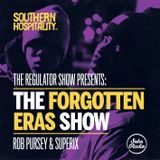 The Regulator Show - 'The Forgotten Eras Show' - Rob Pursey & Superix