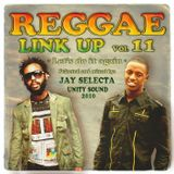 """Reggae Link Up"" vol. 11 MixCd by Jay Selecta (Unity Sound)"