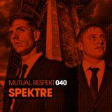 Mutual Respekt 040 with Spektre