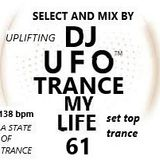 Trance my life vol. 61 select and mix by Ersek Laszlo alias dj ufo A STATE OF TRANCE