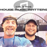 Col & Rob House Music Matters #018