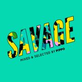 SAVAGE [Mixed & Selected by P!PPO]