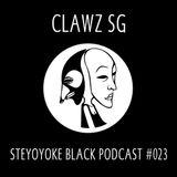Clawz SG - Steyoyoke Podcast #023