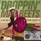 Droppin Mad Beets