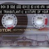 The Transatlantic Mixtape of Your Mind Series 3 Show 29