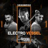 Electro Vessel with Vessbroz Episode 64 ft. Timmy Trumpet
