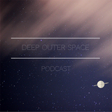 Deep Outer Space Podcast 001